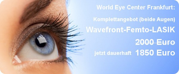 Femto-Lasik im World Eye Center Frankfurt