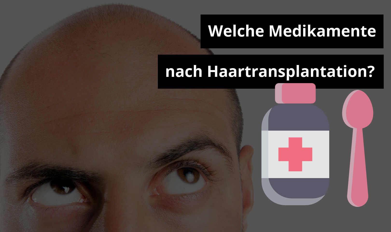 Welche Medikamente nach Haartransplantation?