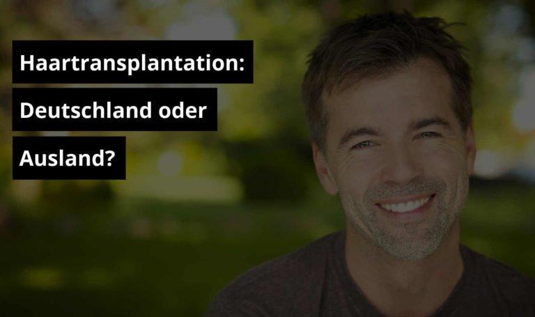 Haartransplantation: Deutschland oder Ausland