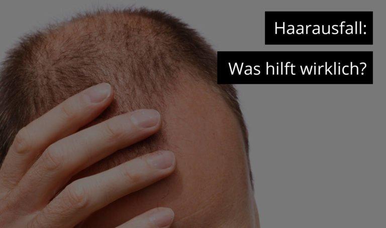 Haarausfall - was hilft wirklich?